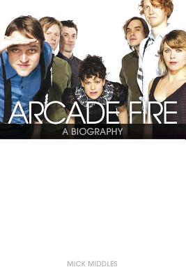 Arcade Fire: A Biography, Middles, Mick