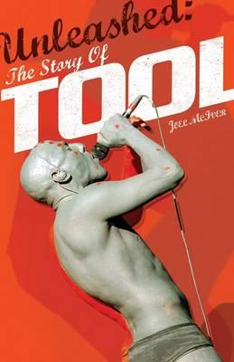 Unleashed: The Story of Tool (Omnibus Press Presents), McIver, Joel