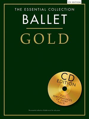 Image for Essential Collection:  Ballet Gold:  With a CD of Performances Piano Solo