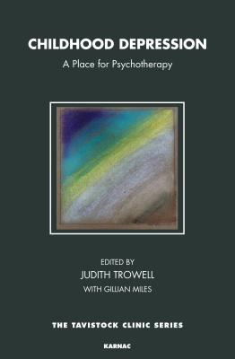 Image for Childhood Depression: A Place for Psychotherapy (The Tavistock Clinic Series)