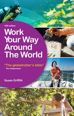 Image for Work Your Way Around the World: The Globetrotter's Bible