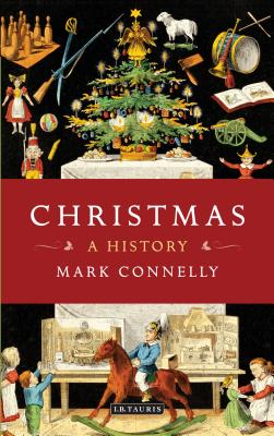 Christmas: A History, Mark Connelly