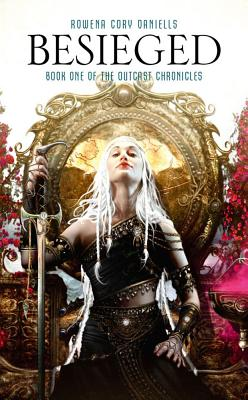 Besieged: The Outcast Chronicles, Rowena Cory Daniells