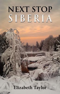Next Stop Siberia, Taylor, Elizabeth