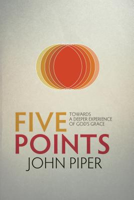 Image for Five Points: Towards a Deeper Experience of God's Grace