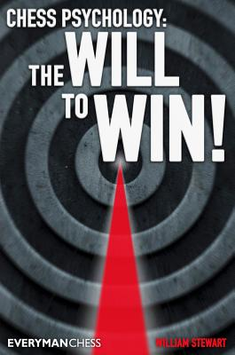 Chess Psychology: The Will to Win! (Everyman Chess), Stewart, William