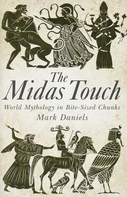 Image for The Midas Touch: World Mythology in Bite-sized Chunks