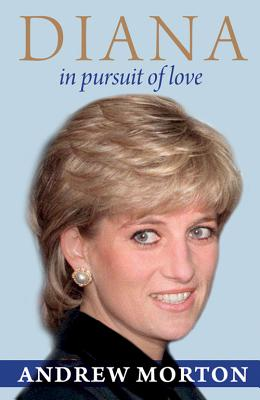 Diana: In Pursuit of Love, Andrew Morton