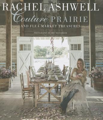 Image for Rachel Ashwell Couture Prairie: and flea market treasures