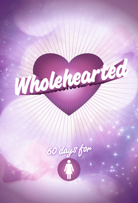 Image for Wholehearted - Girls' Devotional