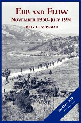 The U.S. Army and the Korean War: Ebb and Flow, Mossman, Billy C.; Center of Military History, US Army
