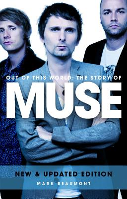 Muse: Out Of This World, Beaumont, Mark