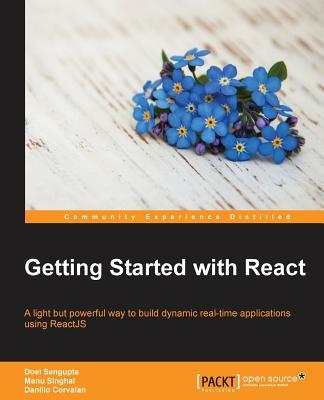 Getting Started with React, Sengupta, Doel; Singhal, Manu; Corvalan, Danillo