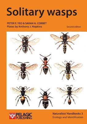 Solitary Wasps (Naturalists' Handbooks), Yeo, Peter F.; Corbet, Sarah A.