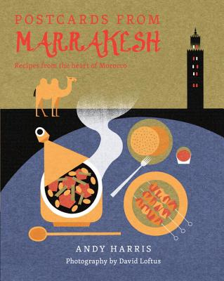Image for Postcards From Marrakesh: Recipes from the Heart of Morocco