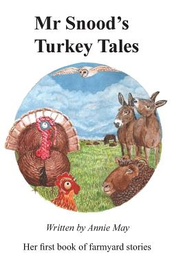 Mr Snood's Turkey Tales, May, Annie