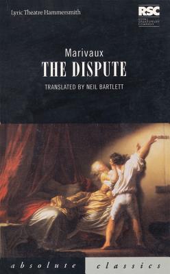 "La Dispute (Absolute Classics), ""Marivaux, Pierre Carlet de Chamblain"""