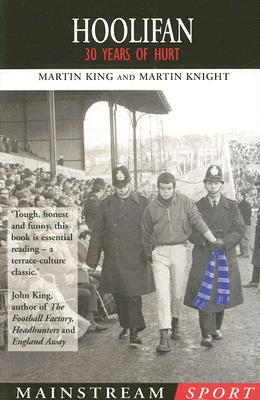 Hoolifan - 30 Years Of Hurt, King, Martin &  Martin Knight