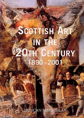 Scottish Art in the 20th Century: 1890-2001, Macmillan, Duncan