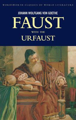 Image for Faust - A Tragedy in Two Parts and the Urfaust (Wordsworth Classics of World Literature)
