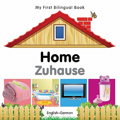 My First Bilingual Book�Home (English�German), Milet Publishing