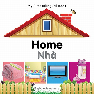 My First Bilingual Book�Home (English�Vietnamese), Milet Publishing