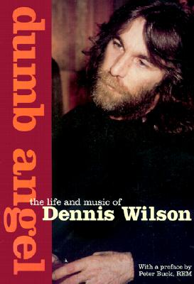 Image for Dumb Angel: The Life & Music of Dennis Wilson