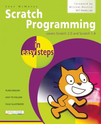 Image for Scratch Programming in easy steps: Covers versions 1.4 and 2.0