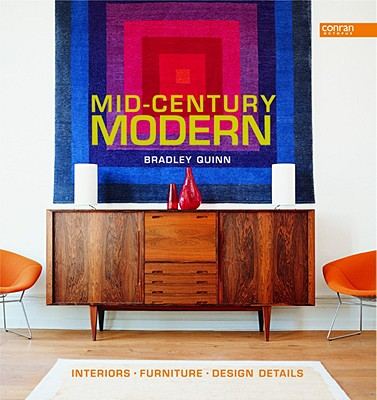 Mid-Century Modern: Interiors, Furniture, Design Details (Conran Octopus Interiors), Quinn, Bradley
