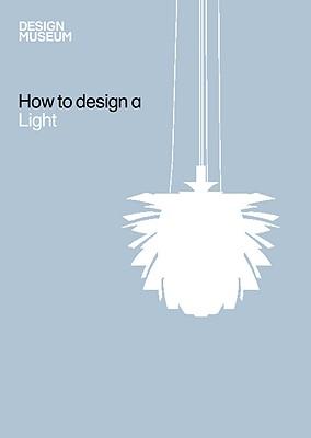 Image for How To Design a Light (Design Museum How to)