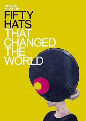 FIFTY HATS THAT CHANGED THE WORLD, DESIGN MUSEUM