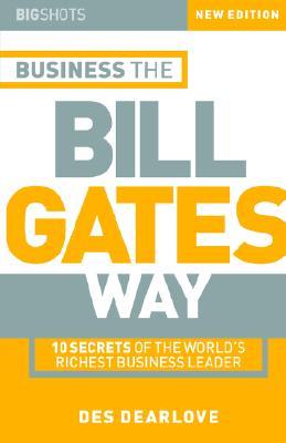 Big Shots: Business the Bill Gates Way, Dearlove, Des