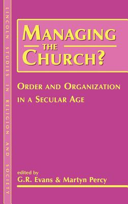 Image for Managing the Church?: Order And Organization In A Secular Age (Lincoln Studies in Religion and Society)
