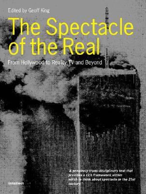 Image for Spectacle of the Real: From Hollywood to 'Reality' TV and Beyond
