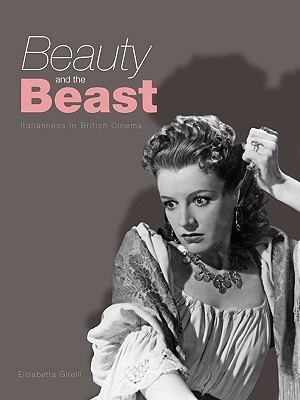 Image for Beauty and the Beast: Italianness in British Cinema