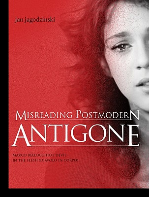 Image for Misreading Postmodern Antigone: Marco Bellocchio?s Devil in the Flesh (Diavolo in Corpo)