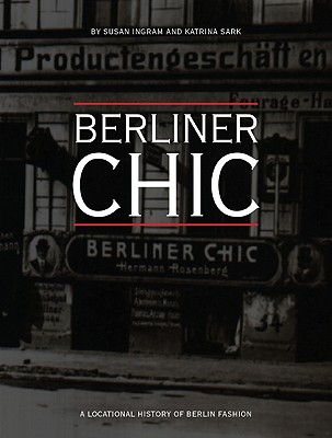 Image for Berliner Chic: A Locational History of Berlin Fashion (Urban Chic)