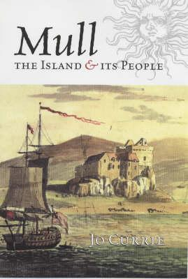 Mull: The Island and Its People, Jo Currie