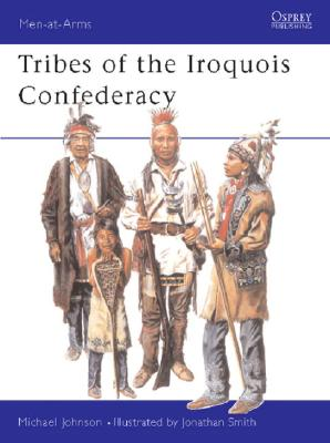 Image for Men-at-Arms 395: Tribes of the Iroquois Confederation