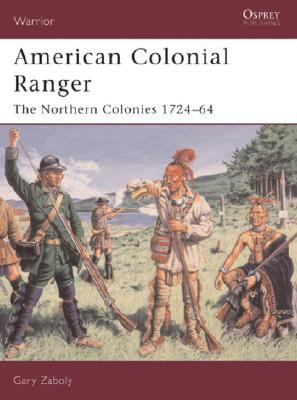 Image for American Colonial Ranger The Northern Colonies, 1724-64