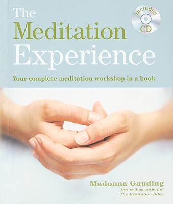 Image for The Meditation Experience: Your Complete Meditation Workshop in a Book with a CD of Meditations