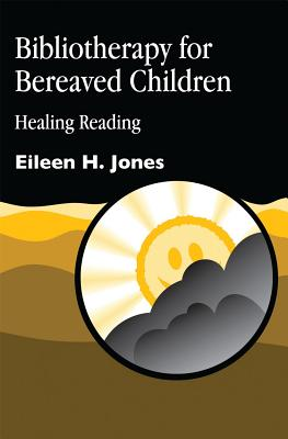 Image for Bibliotherapy for Bereaved Children: Healing Reading
