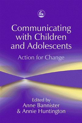 Image for Communicating with Children and Adolescents: Action for Change