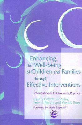 Enhancing the Well-Being of Children and Families Through Effective Interventions: International Evidence for Practice