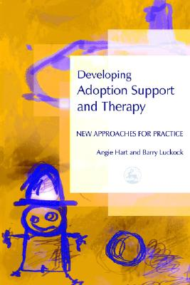 Image for Developing Adoption Support and Therapy: New Approaches for Practice