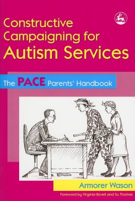 Image for Constructive Campaigning for Autism Services: The PACE Parents' Handbook