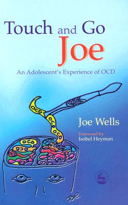 Image for Touch and Go Joe: An Adolescent's Experience of OCD