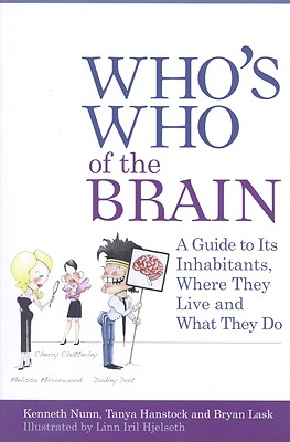 Who's Who of the Brain: A Guide to Its Inhabitants, Where They Live and What They Do, Nunn, Kenneth P.