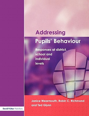 Addressing Pupil's Behaviour: Responses at District, School and Individual Levels