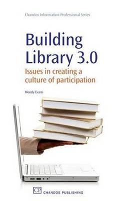 Image for Building Library 3.0: Issues in Creating a Culture of Participation (Chandos Information Professional Series)
